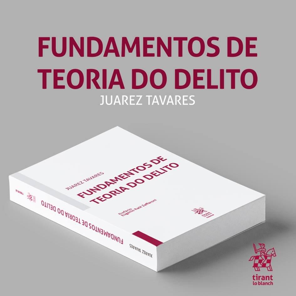 TEORIA DO DELITO – O NOVO LIVRO DE JUAREZ TAVARES