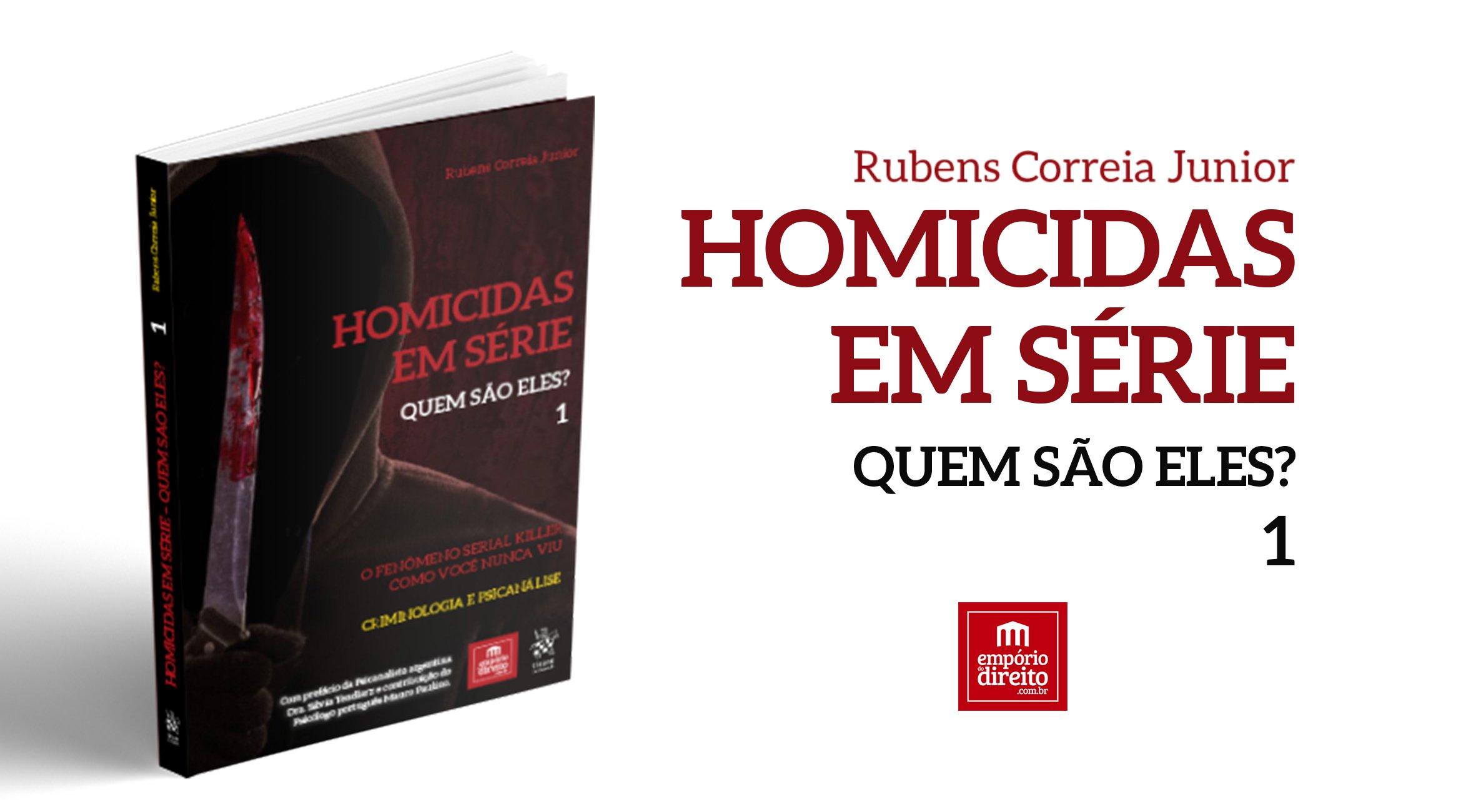 Lançamento: Homicidas em Série, vol. 1, de Rubens Correia Junior!