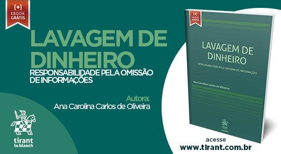 LAVAGEM DE DINHEIRO: RESPONSABILIDADE PELA OMISSÃO DE INFORMAÇÃO, AUTORA ANA CAROLINA CARLOS DE OLIVEIRA