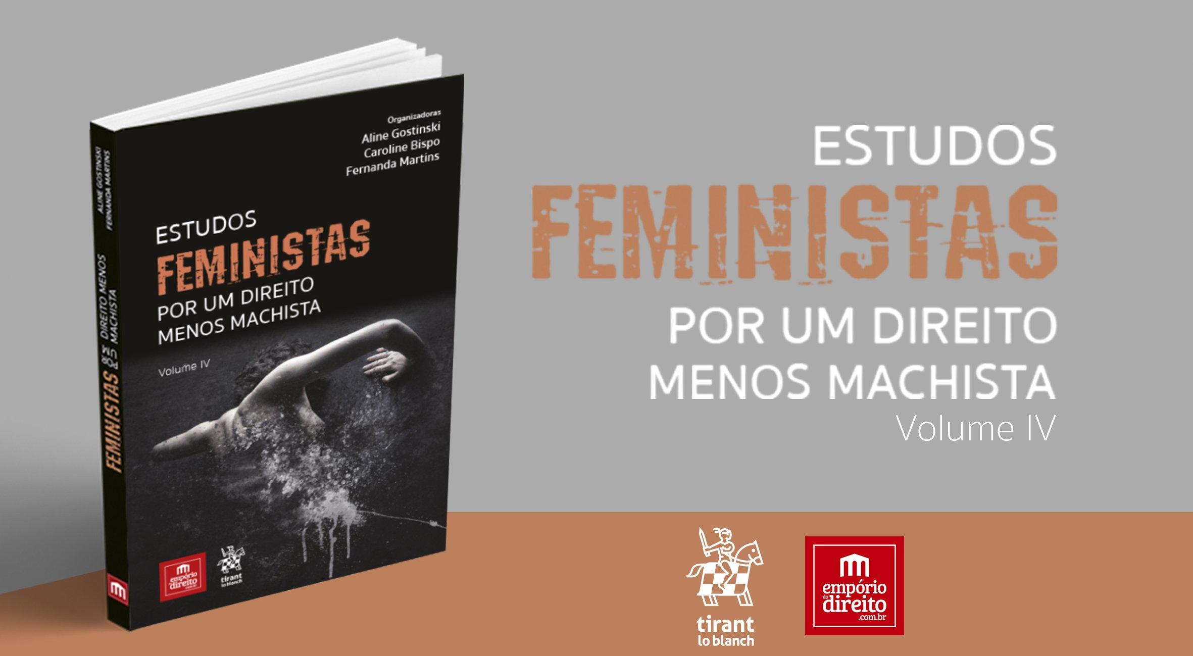 Estudos Feministas, vol. IV - Por um Direito MENOS Machista