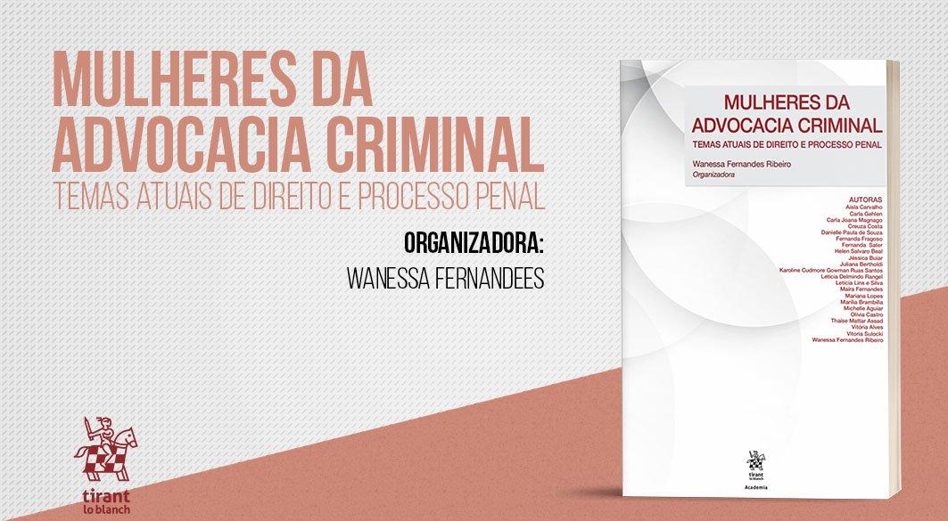 Lançamento: Mulheres da Advocacia Criminal: Temas atuais de Direito e Processo Penal